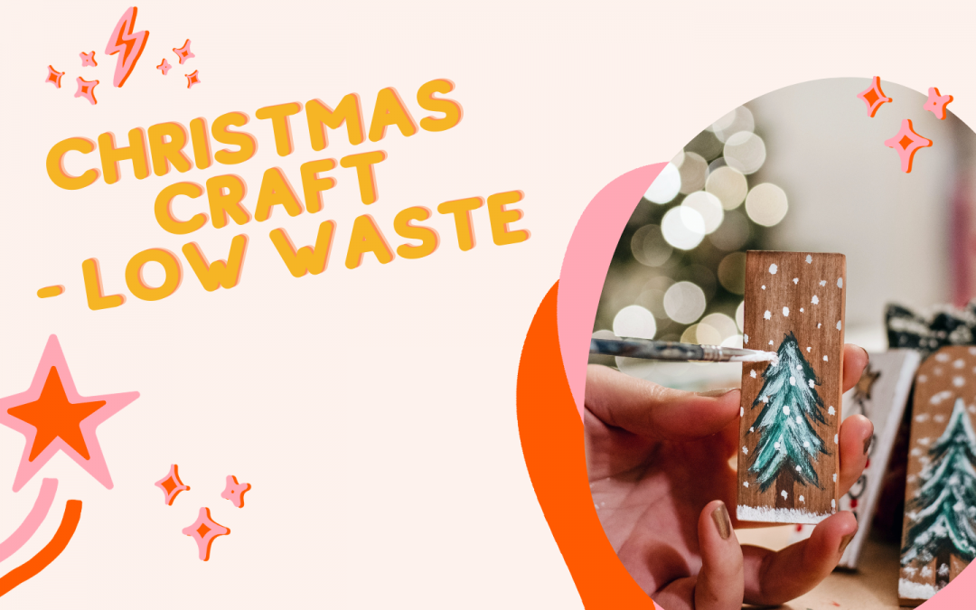 Christmas Craft – Low Waste with Jasmine Woods
