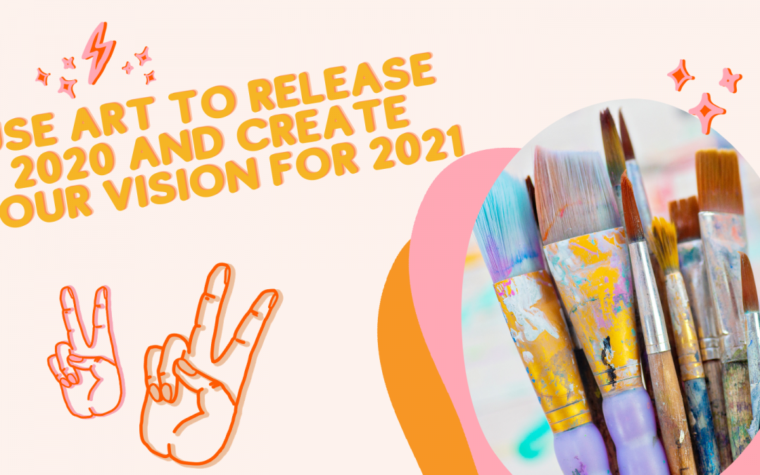Use Art to Release 2020 and Create Your Vision for 2021 with Nicola Newman